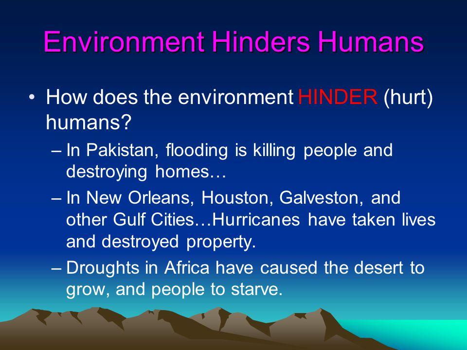 Environment Hinders Humans