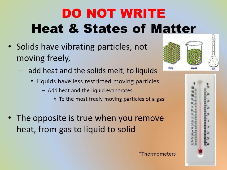 DO NOT WRITE Heat & States of Matter