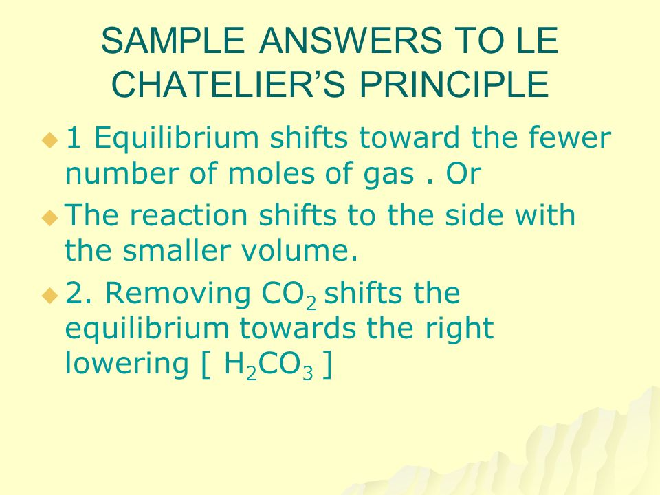 SAMPLE ANSWERS TO LE CHATELIER'S PRINCIPLE