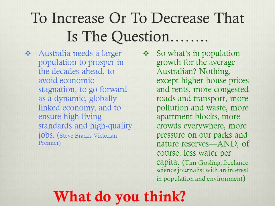 To Increase Or To Decrease That Is The Question……..