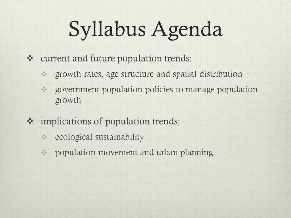 Syllabus Agenda current and future population trends: