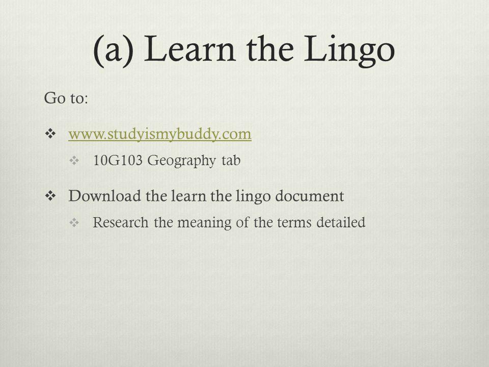 (a) Learn the Lingo Go to: www.studyismybuddy.com