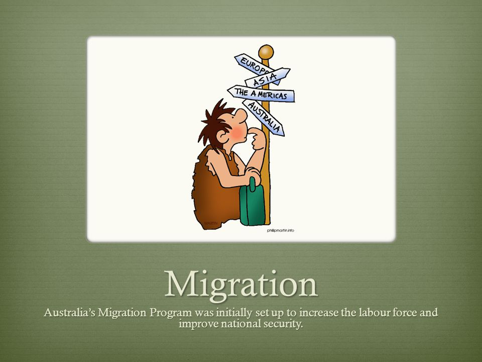 Migration Australia's Migration Program was initially set up to increase the labour force and improve national security.