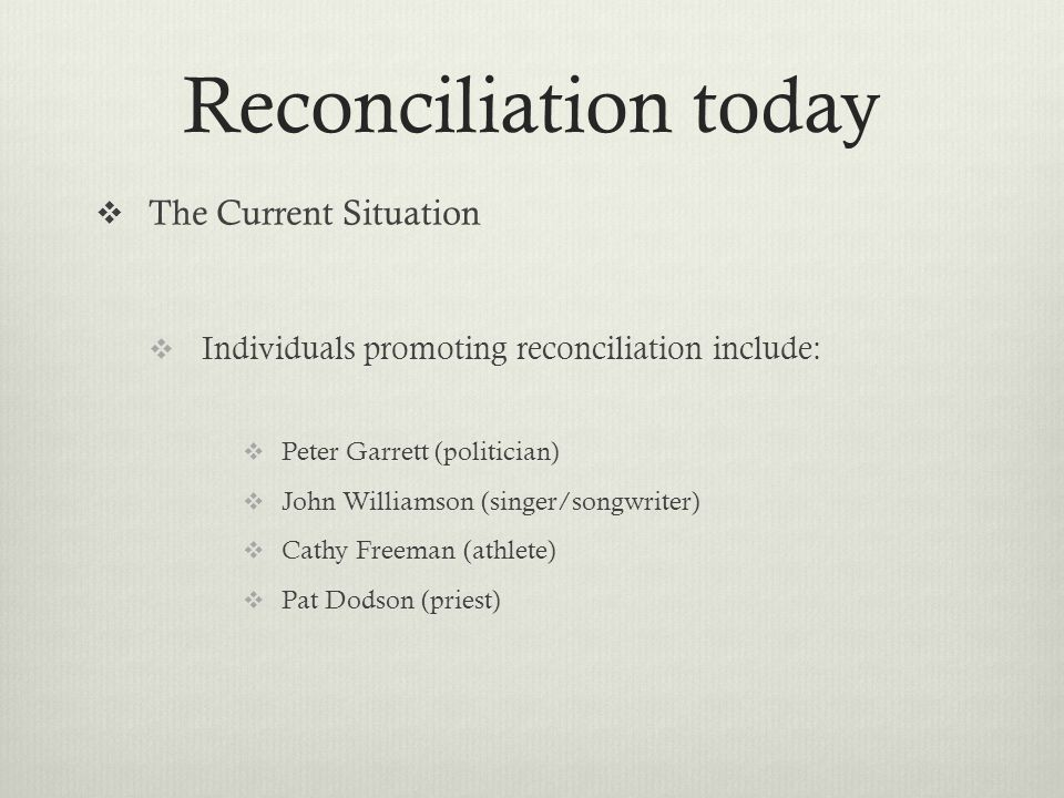 Reconciliation today The Current Situation