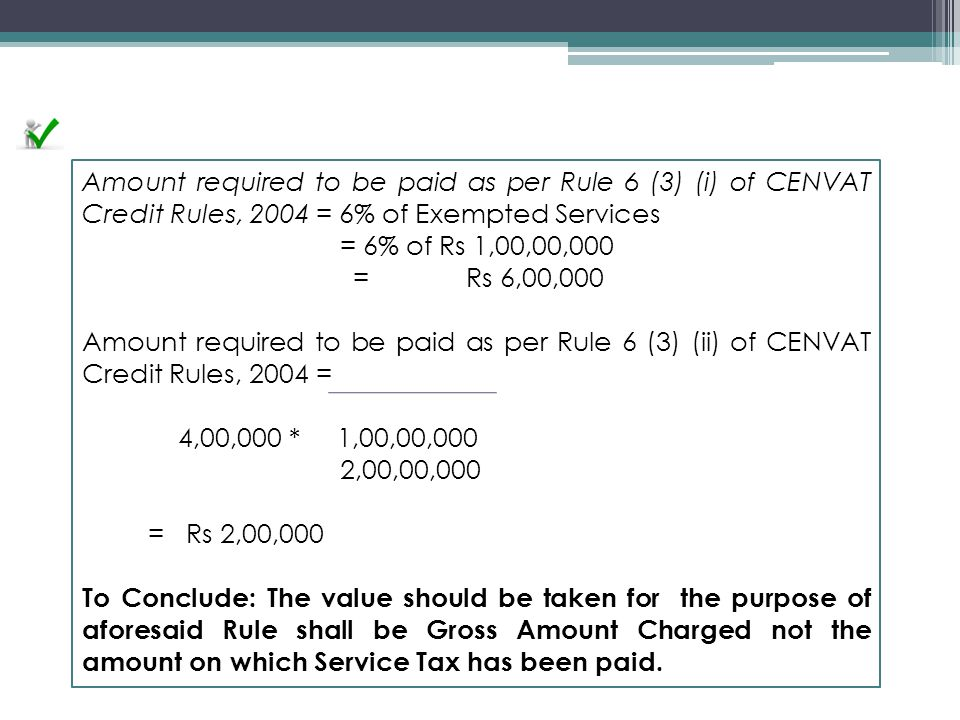 Amount required to be paid as per Rule 6 (3) (i) of CENVAT Credit Rules, 2004 = 6% of Exempted Services
