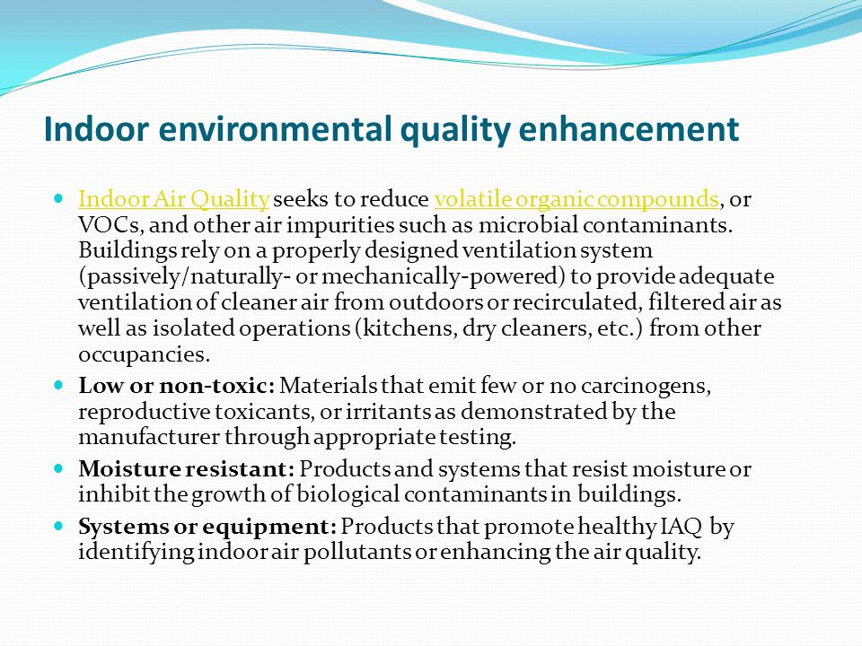 Indoor environmental quality enhancement