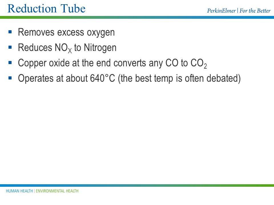 Reduction Tube Removes excess oxygen Reduces NOX to Nitrogen