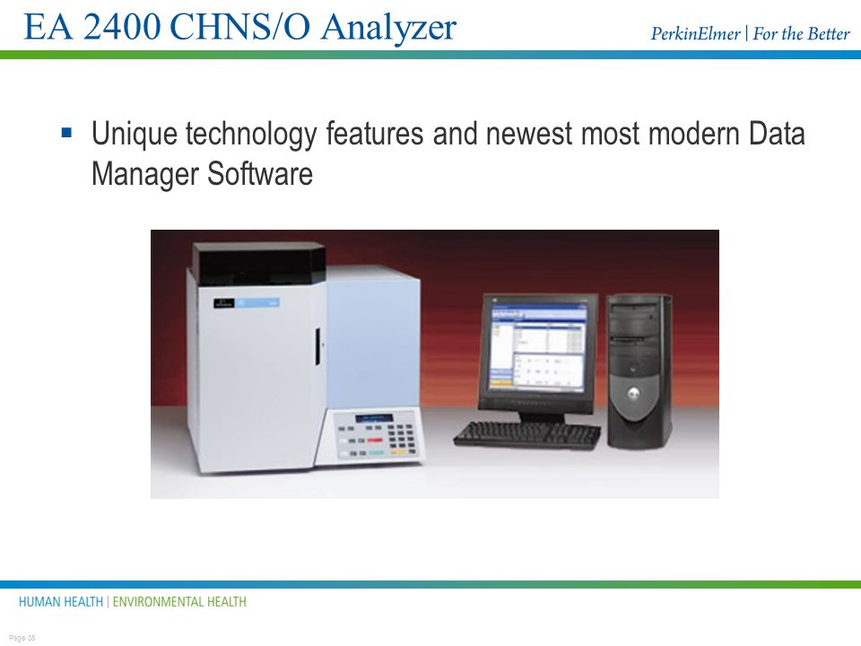 EA 2400 CHNS/O Analyzer Unique technology features and newest most modern Data Manager Software.