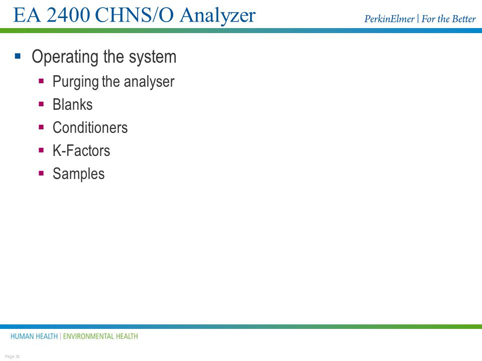 EA 2400 CHNS/O Analyzer Operating the system Purging the analyser
