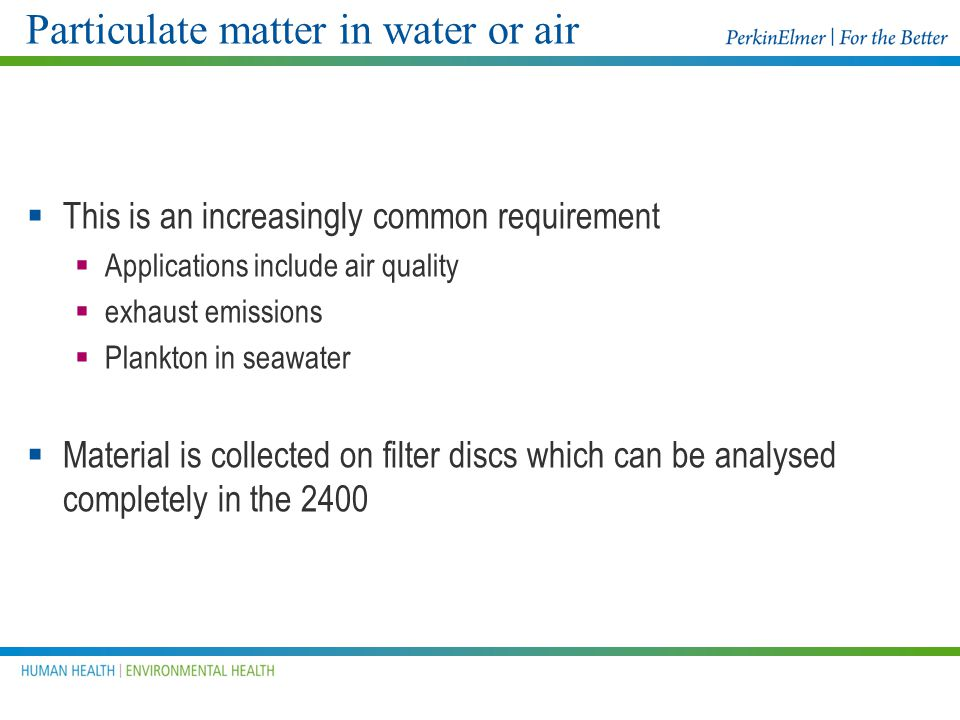 Particulate matter in water or air