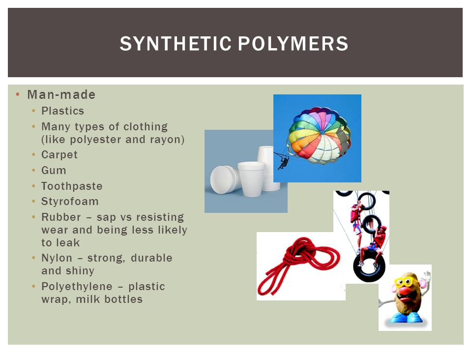 Synthetic Polymers Man-made Plastics