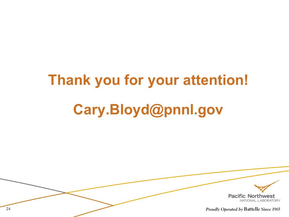 Thank you for your attention! Cary.Bloyd@pnnl.gov