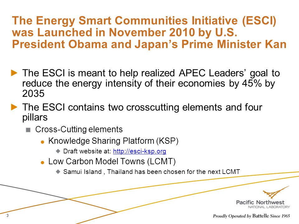 The Energy Smart Communities Initiative (ESCI) was Launched in November 2010 by U.S. President Obama and Japan's Prime Minister Kan