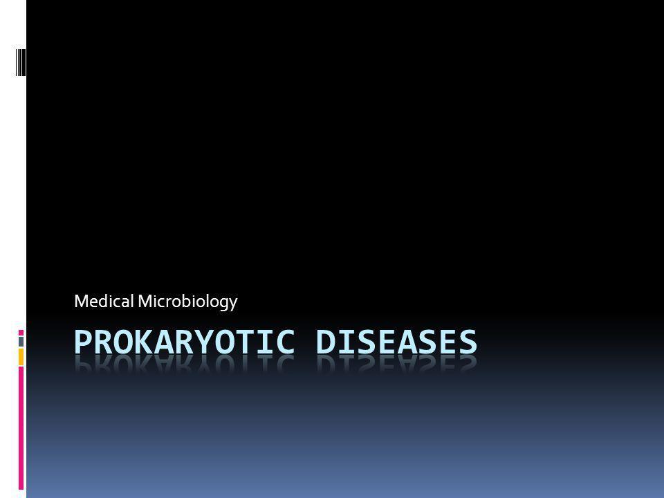 Medical Microbiology Prokaryotic Diseases