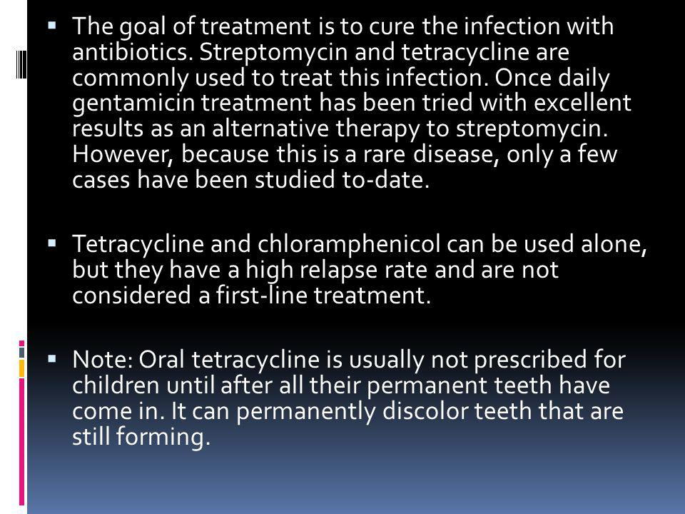 The goal of treatment is to cure the infection with antibiotics