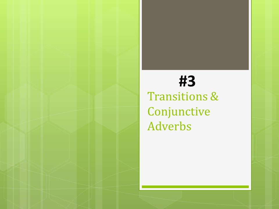 Transitions & Conjunctive Adverbs