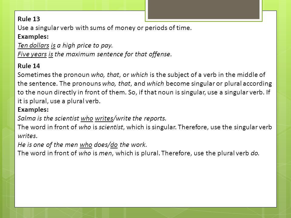 Rule 13 Use a singular verb with sums of money or periods of time.