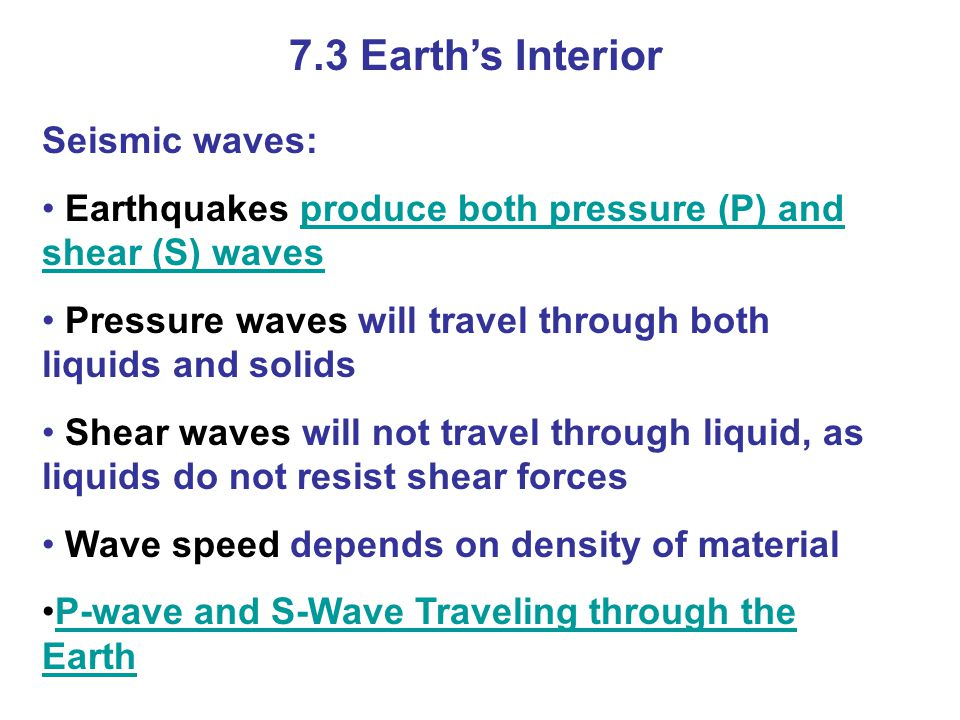 7.3 Earth's Interior Seismic waves: