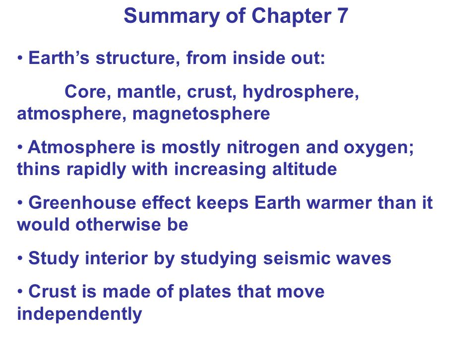 Summary of Chapter 7 Earth's structure, from inside out: