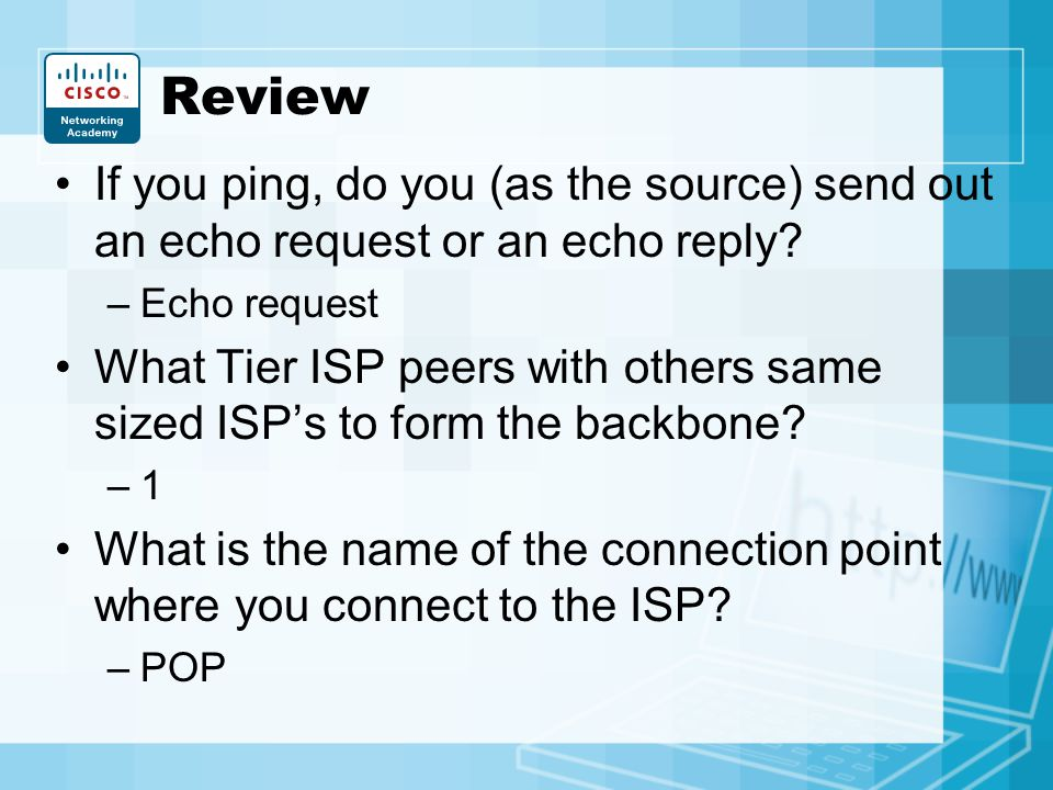 Review If you ping, do you (as the source) send out an echo request or an echo reply Echo request.