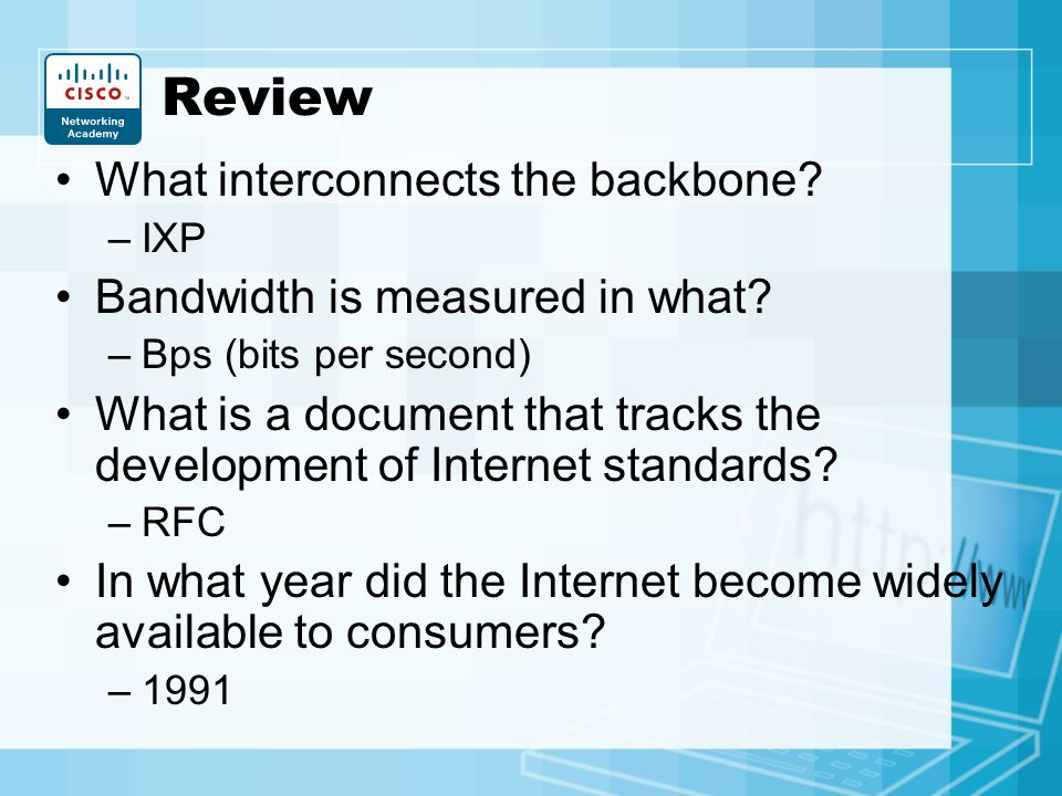 Review What interconnects the backbone Bandwidth is measured in what