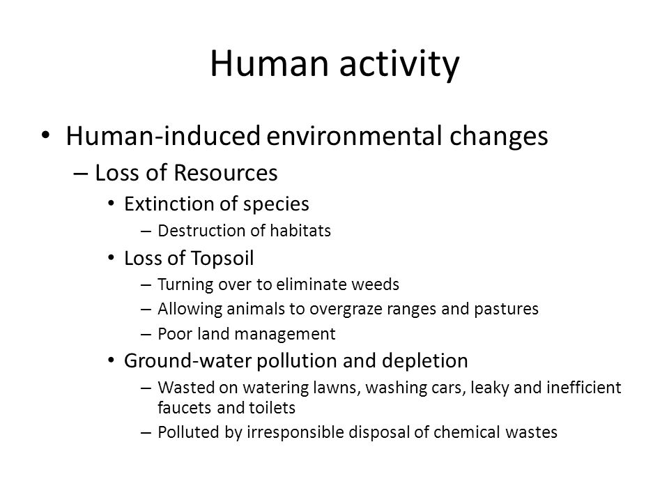 Human activity Human-induced environmental changes Loss of Resources