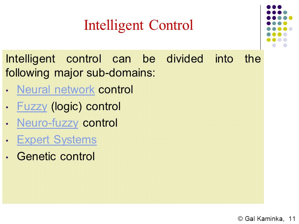 Intelligent Control Intelligent control can be divided into the following major sub-domains: Neural network control.