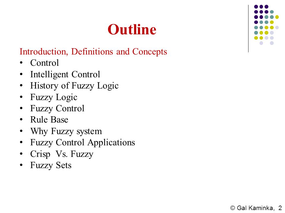 Outline Introduction, Definitions and Concepts Control