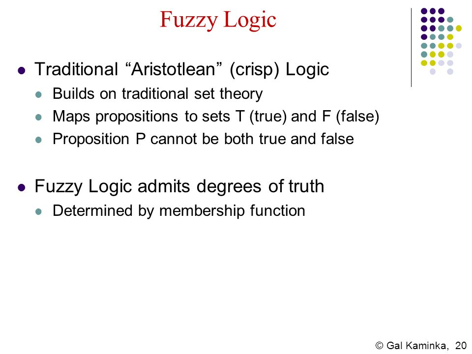 Fuzzy Logic Traditional Aristotlean (crisp) Logic