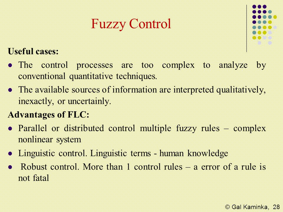 Fuzzy Control Useful cases: