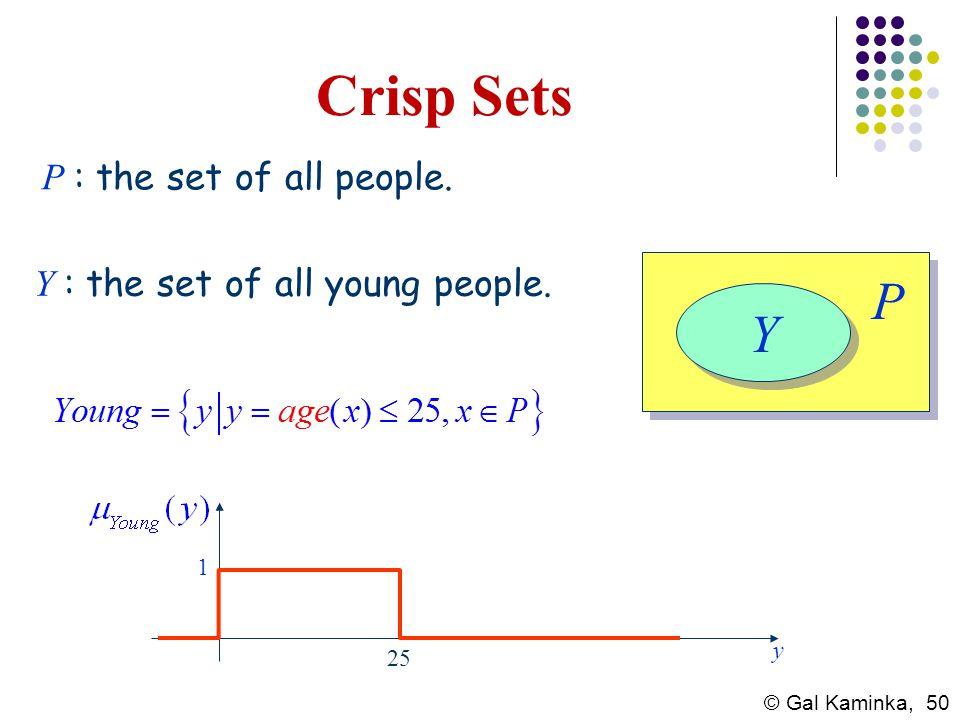 Crisp Sets P Y P : the set of all people.