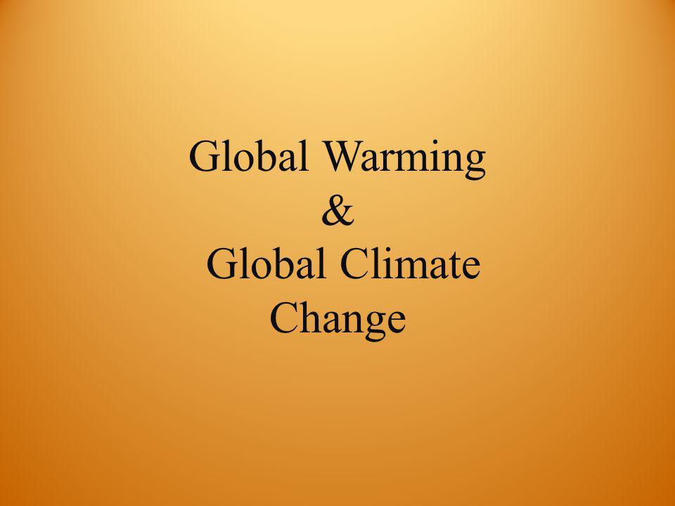 Global Warming & Global Climate Change