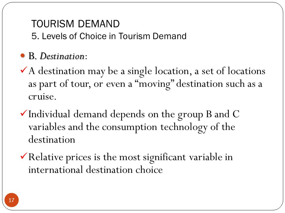 TOURISM DEMAND 5. Levels of Choice in Tourism Demand