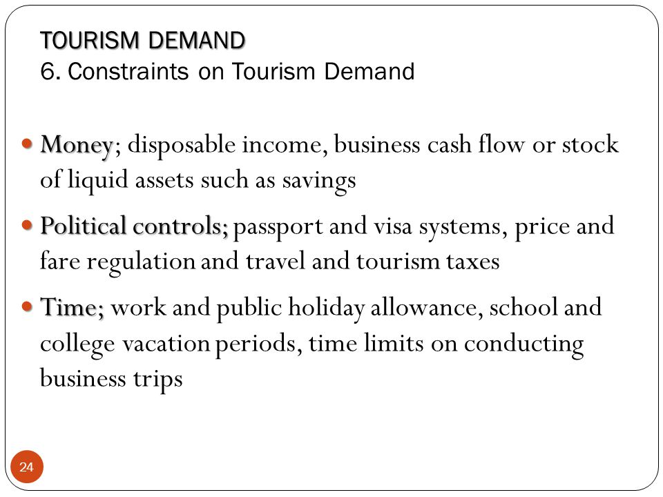 TOURISM DEMAND 6. Constraints on Tourism Demand