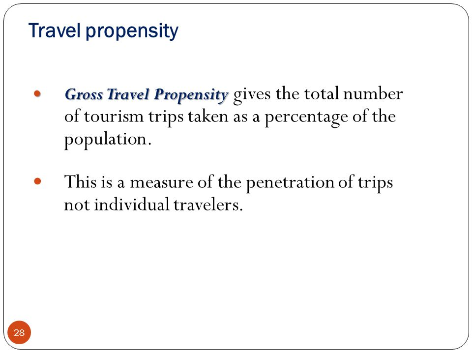 Travel propensity Gross Travel Propensity gives the total number of tourism trips taken as a percentage of the population.
