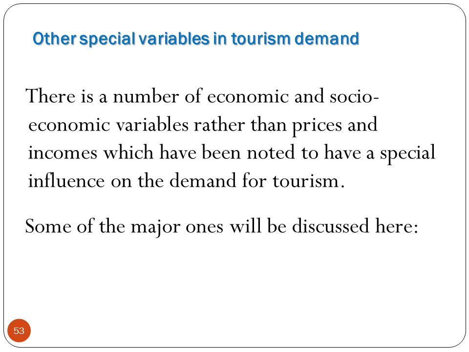 Other special variables in tourism demand