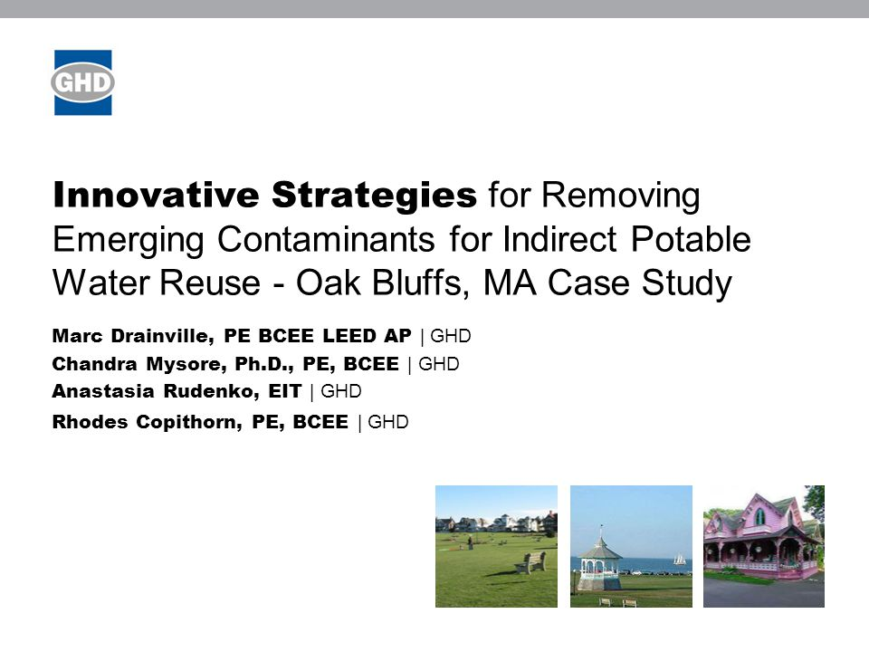 Innovative Strategies for Removing Emerging Contaminants for Indirect Potable Water Reuse - Oak Bluffs, MA Case Study