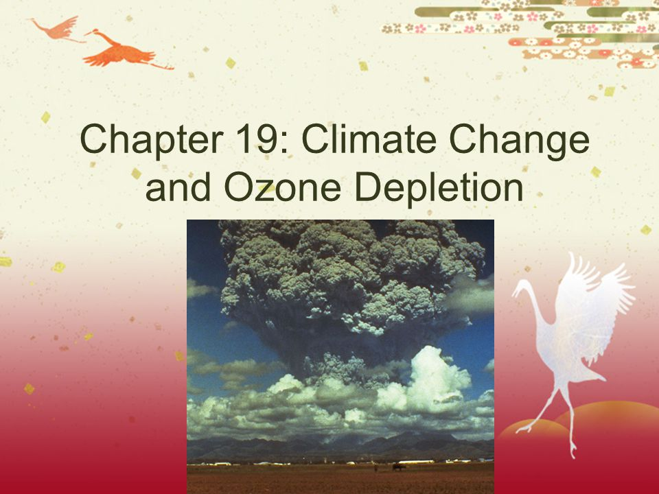 Chapter 19: Climate Change and Ozone Depletion