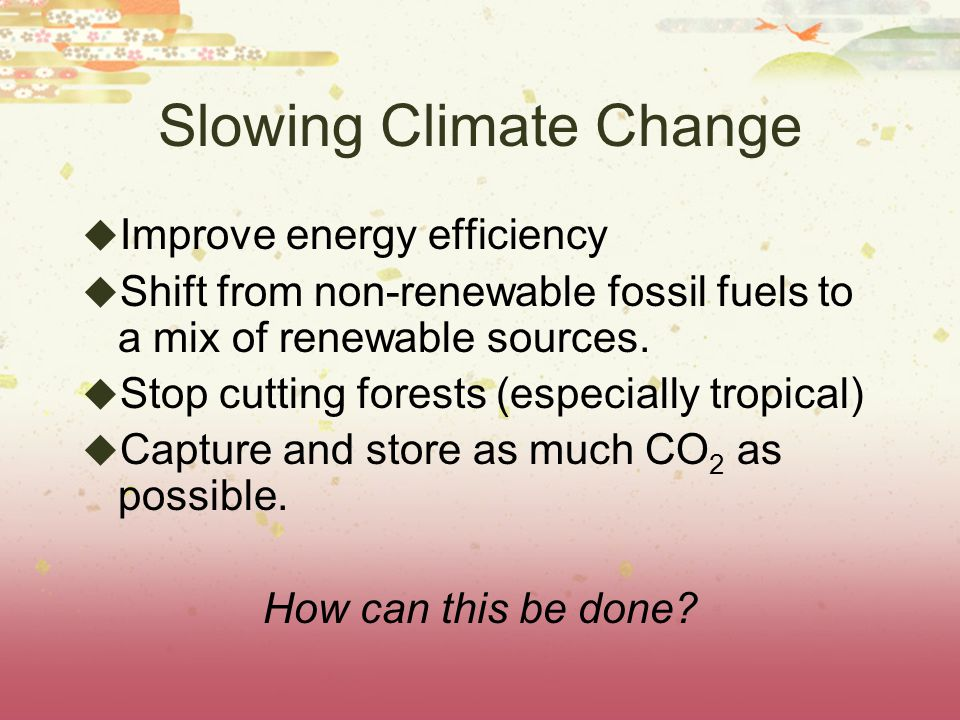 Slowing Climate Change