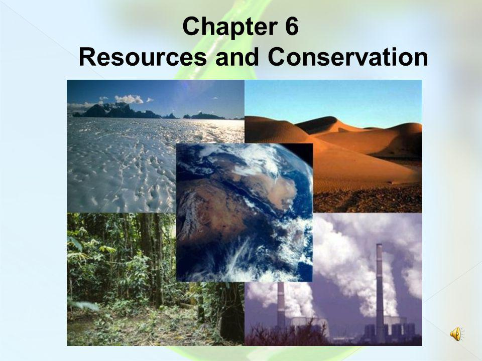 Chapter 6 Resources and Conservation