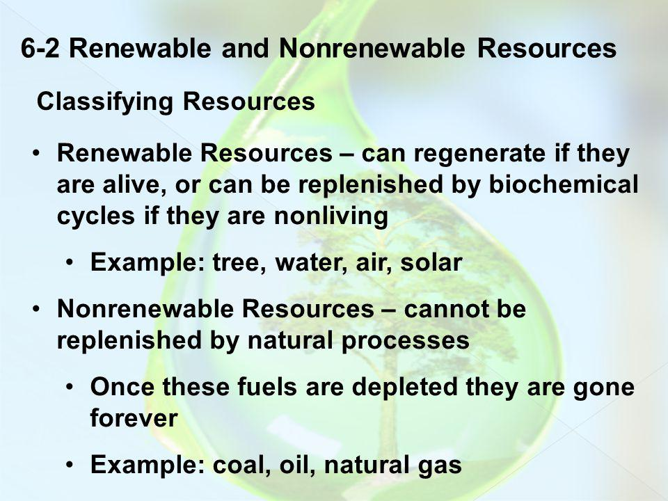 6-2 Renewable and Nonrenewable Resources