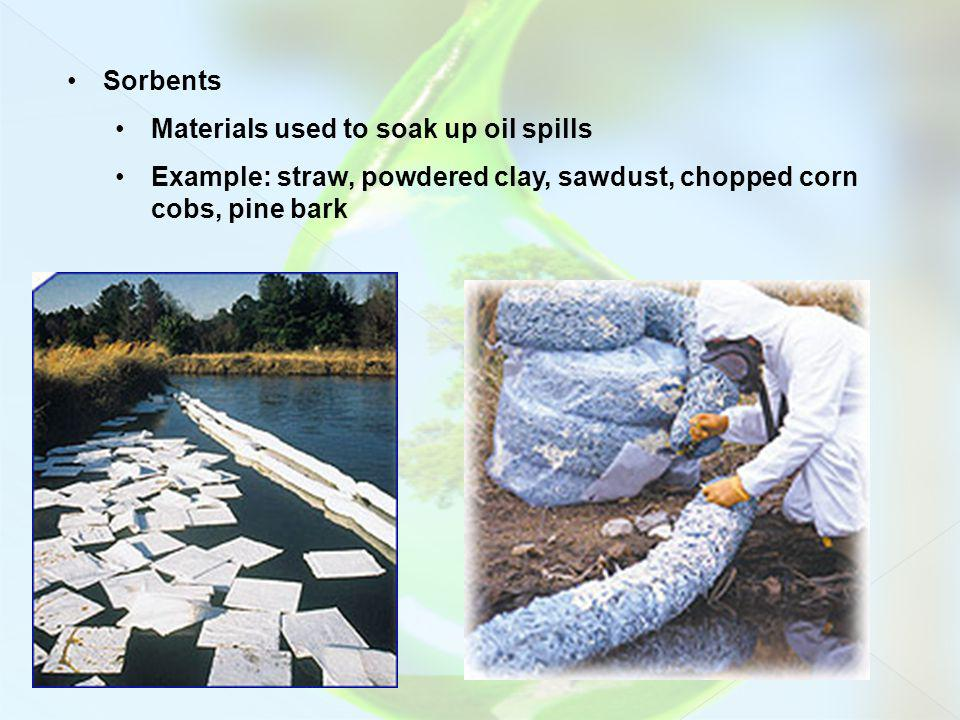 Sorbents Materials used to soak up oil spills.