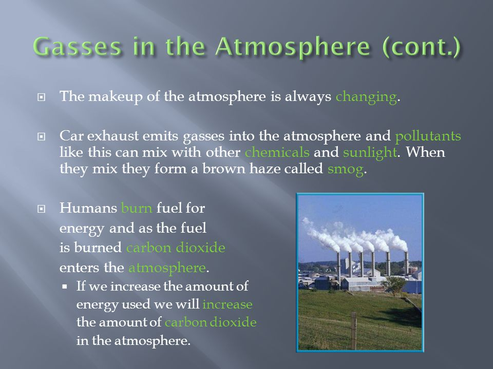 Gasses in the Atmosphere (cont.)