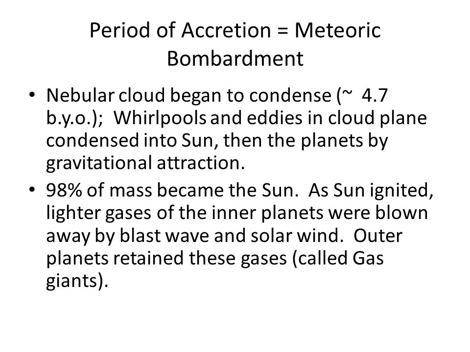 Period of Accretion = Meteoric Bombardment