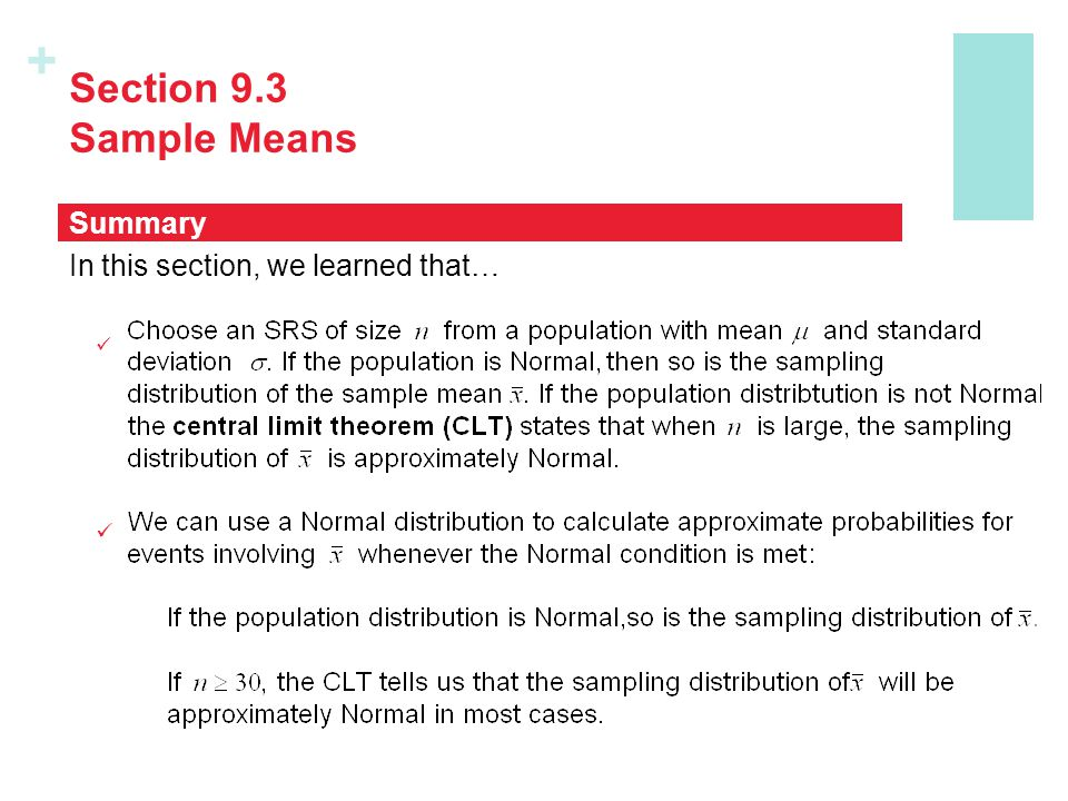 Section 9.3 Sample Means Summary In this section, we learned that…