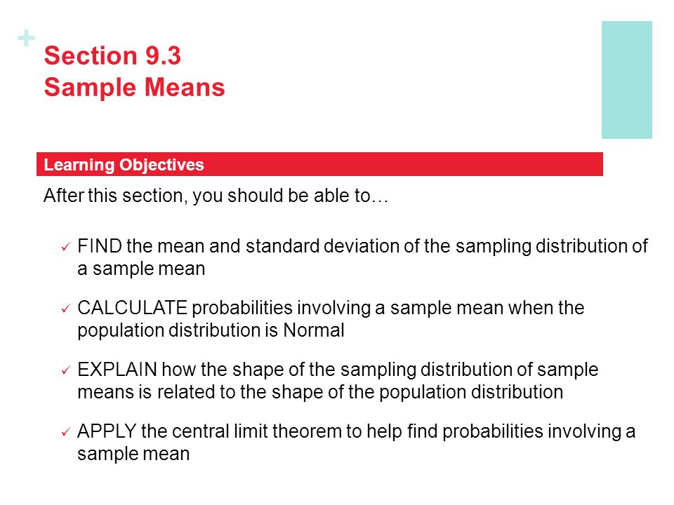 Section 9.3 Sample Means After this section, you should be able to…