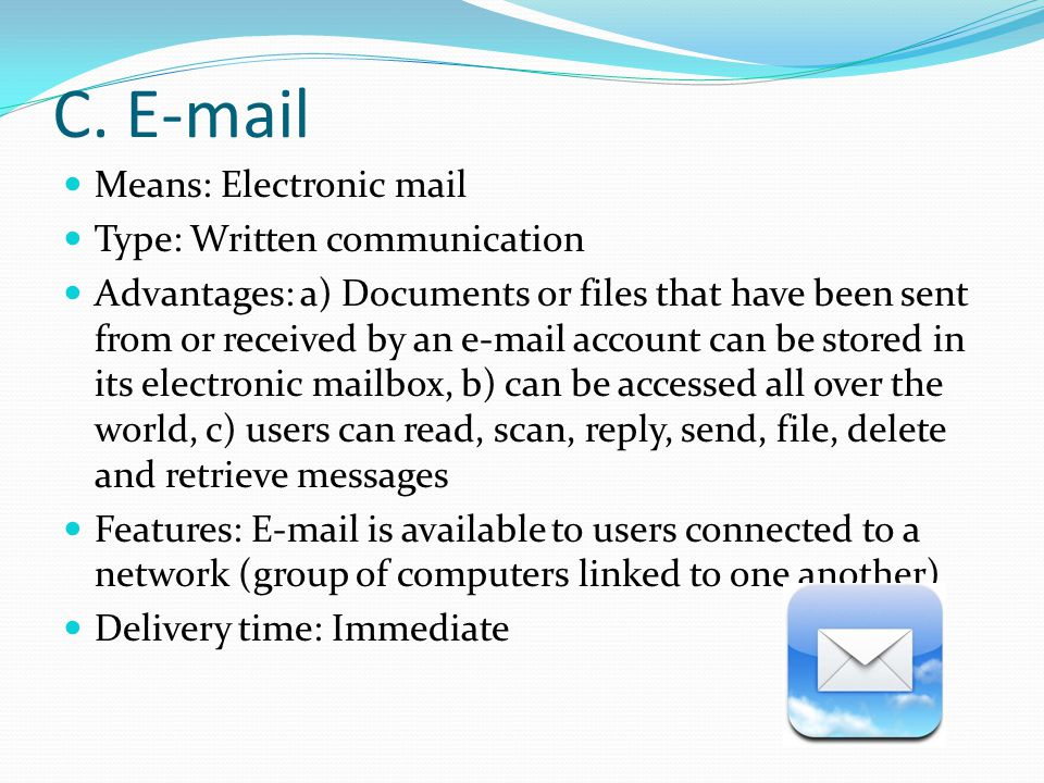 C. E-mail Means: Electronic mail Type: Written communication