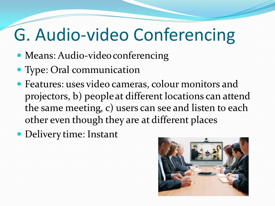 G. Audio-video Conferencing