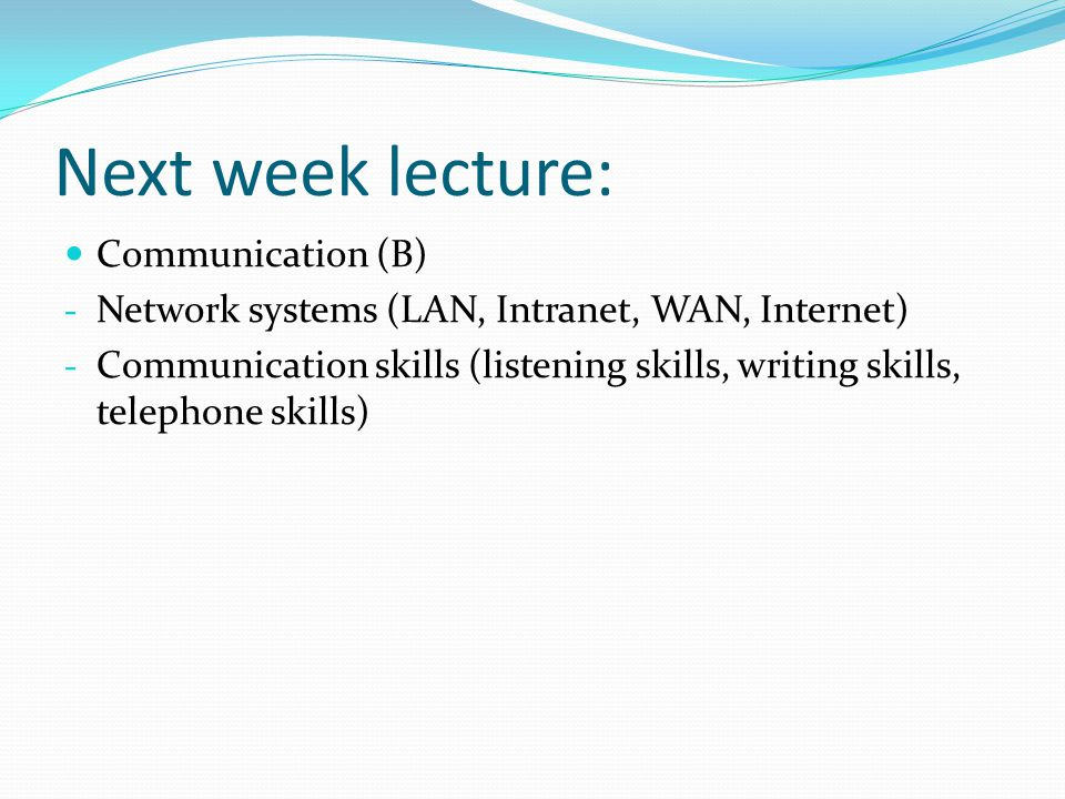 Next week lecture: Communication (B)