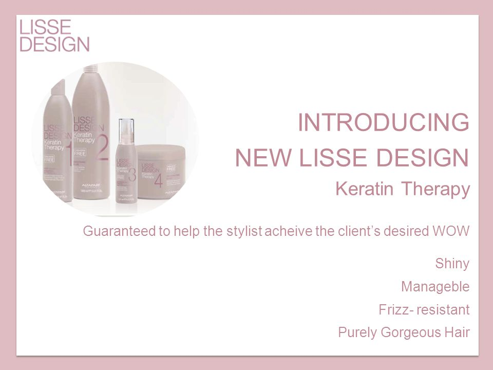INTRODUCING NEW LISSE DESIGN Keratin Therapy